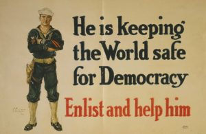 """World War I propaganda poster """"He is keeping the World safe for Democracy"""""""
